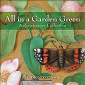 All in a Garden Green: A Renaissance Collection / The Toronto Consort