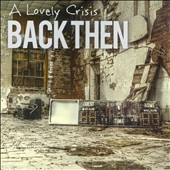 A Lovely Crisis: Back Then