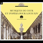 Court music and Opera Overtures for Louis XIV: Lully, Charpentier, Campra, Marais / Ricercar Consort, Skip Sempe