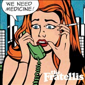 The Fratellis: We Need Medicine [Digipak] *