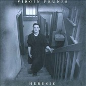 Virgin Prunes: Hérésie