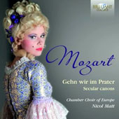 Mozart: Gehn wir im Prater - Secular Canons / Chamber Choir of Europe, Nicol Matt