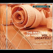 The Masters of Violin, Vol. 1: Locatelli: Concertos Op. 111 Nos. 1-12 / Luca Fanfoni, violin