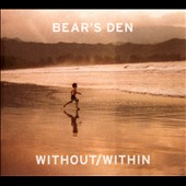 Bear's Den: Without/Within [Digipak] *