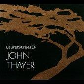 John Thayer: Laurel Street EP [EP] [Digipak]