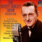 Tommy Dorsey (Trombone): The Tommy Dorsey Show, Vol. 1