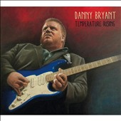Danny Bryant: Temperature Rising [Digipak]