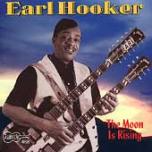 Earl Hooker: The Moon Is Rising