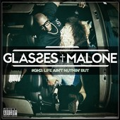 Glasses Malone: Glasshouse, Vol. 2: Life Ain't Nuthin But... [PA] [11/4]