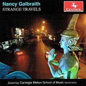 Nancy Galbraith (b.1971): Strange Travels, works for various ensembles & piano / Carnegie Mellon Baroque & Contemporary Ensembles, Carnegie Mellon PO; Curtis, Zollman et al.