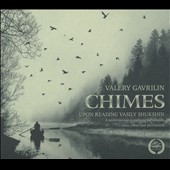 Valery Gavrilin (1939-1999): 'Chimes, upon reading Vasily Shukshin' / Moscow Chamber Choir; Minin