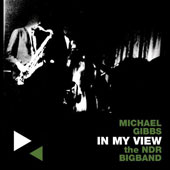 Michael Gibbs/Michael Gibbs & the NDR Big Band/NDR Bigband: In My View