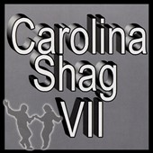 Various Artists: Carolina Shag VII