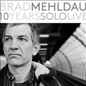 Brad Mehldau: 10 Years Solo Live [Box]