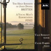 Britten: The Holy Sonnets of John Donne; Finzi: A Young Man's Exhortation / Vale Rideout, tenor; Caleb Harris, piano