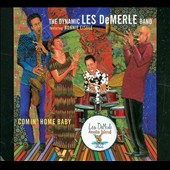 The Dynamic Les DeMerle Band: Comin' Home Baby [Digipak]