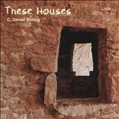 C. Daniel Boling: These Houses [Digipak]