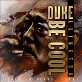 Duke Ellington: Be Cool (Live in Paris 1969)