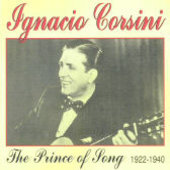 Ignacio Corsini: The Prince of Song: 1922-1940
