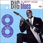 Albert King: More Big Blues of Albert King