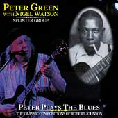 Peter Green: Peter Plays the Blues: The Classic Compositions of Robert Johnson