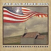 The Oak Ridge Boys: American Gospel Classics