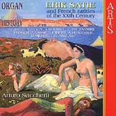 Organ History - Satie and French Rarities / Arturo Sacchetti