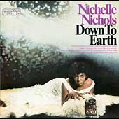 Nichelle Nichols: Down to Earth [Collectors' Choice]