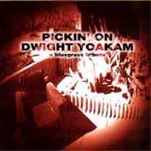Pickin' On: Pickin' on Dwight Yoakam: A Bluegrass Tribute
