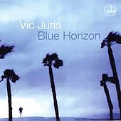 Vic Juris Trio/Vic Juris: Blue Horizon