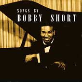 Bobby Short: Songs by Bobby Short