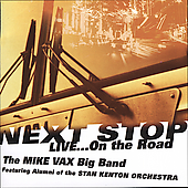 Mike Vax: Next Stop: Live...On the Road