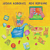 Justin Roberts: Not Naptime