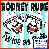 Rodney Rude: Twice as Rude [PA]