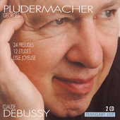 Debussy: 24 Preludes, etc / Georges Pludermacher