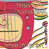 Basses International: Road to the Sky