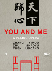 Shaoyu Zhu: You and Me, A Peking opera / Meng Guanglu, Shi Yihong, Li Mingyan; China National Centre for the Performing Arts Orchestra & Chorus [DVD]