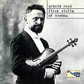 Arnold Ros&eacute; - First Violin of Vienna / Ros&eacute; Quartet, VPO