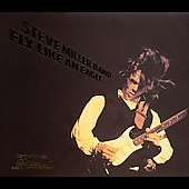 Steve Miller (Guitar)/Steve Miller Band (Guitar): Fly Like an Eagle [Digipak]