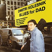 Dmitri Kolesnik: Blues for Dad
