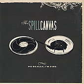 The Spill Canvas: No Really, I'm Fine