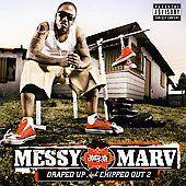 Messy Marv: Draped Up and Chipped Out, Vol. 2 [PA]