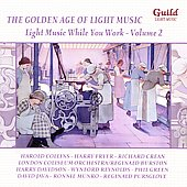 Various Artists: The Golden Age of Light Music: Light Music While You Work, Vol. 2