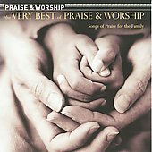 Praise & Worship: The Very Best of Praise & Worship *