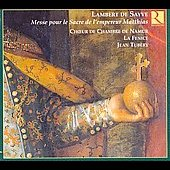 Lambert de Sayve: Messe du sacre de l'empereur Mathias / Tub&eacute;ry, La Fenice, et al