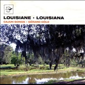 Gérard Dôle: Air Mail Music: Louisiana - Cajun Songs *