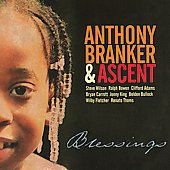 Anthony Branker & Ascent: Blessings