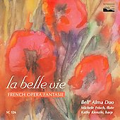 La Belle Vie - French Opera Fantasie / Bell' Alma Duo