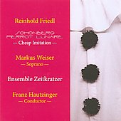 Cheap Imitation - Schoenberg/Friedl: Pierrot Lunaire / Hautzinger, Weiser, et al