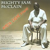Mighty Sam McClain: Betcha Didn't Know